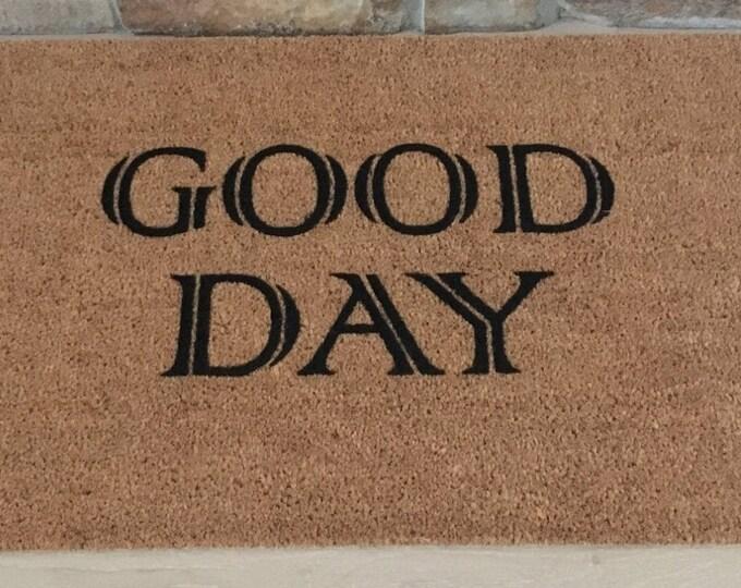 Door Mats / Welcome Mat / Custom Doormat / Personalized Doormat / Good Day Doormat / Gift Ideas / Housewarming Gifts / Hostess Gifts