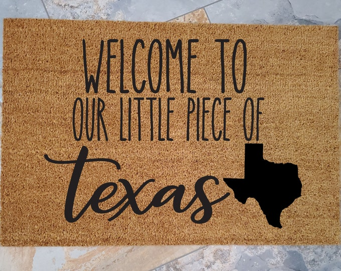 Welcome to our little piece of Texas, State Welcome mat, custom doormat, personalized, your state here, state home decor