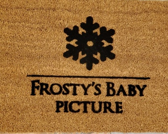 Frosty's Baby Picture Doormat. How cute is that. He was so cute when he was little. Merry Christmas!