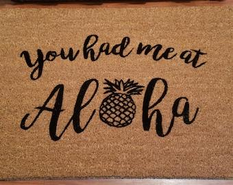 You Had Me At Aloha! Doormat, Custom Welcome Mat, Custom Doormat, Personalized Doormat, Unique Gift Ideas, Pineapple Decor, Tropical Decor,