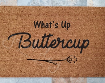 What's Up Buttercup Welcome Mat / Custom Doormat / Welcome Mat / Personalized Doormat / Funny Doormat / Gift for Friends / Gift Ideas
