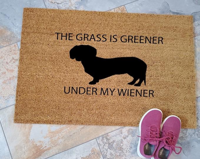 Wiener Doormat, Funny Doormat, Funny Welcome Mat, Dachshund Doormat, Wiener Dog Gift Ideas, The Grass is Greener Under My Wiener, Pet Lover