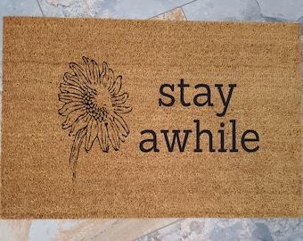 Stay Awhile Door Mat / Sunflower doormat / Inviting Door Mat / Welcome Mat / Custom Doormat / Flower Doormat / Hostess Gifts