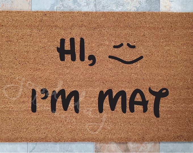 Hi, I'm Mat Doormat / Funny Doormat / Obvious Humor / Welcome Mat / Custom Doormat / Personalized Doormat / Fun Home Decor / Unique Door Mat