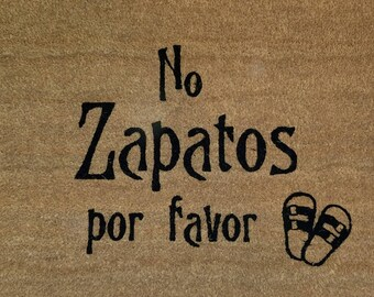 No Zapatos Por Favor / Welcome Mat / No Shoes Please / Door Mats / Custom Doormat / Family Gift / Housewarming Gift / Gifts for Friends