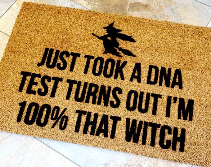 I'm A Witch, It's Been Proven, Witch Door Mat / Custom Doormat / Halloween Door Mats / Unique Gift Ideas / Witch Decorations / Witch DNA