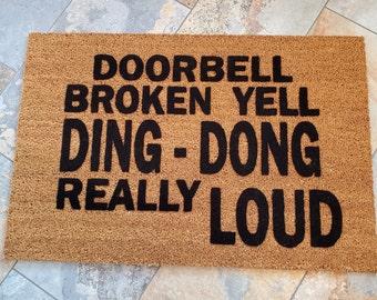 Doorbell Broken Yell DING DONG Really Loud Doormat / Custom Doormats / Welcome Mat / Personalized Doormat / Funny Doormat / Great Gift Idea