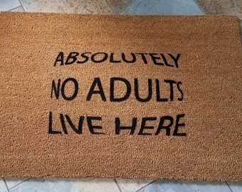 Funny Doormat / Welcome Mat / No Adults Live Here / Handmade / Kid At Heart / Never Grow Up / Gifts for Him / Gifts for Her / Door Mats
