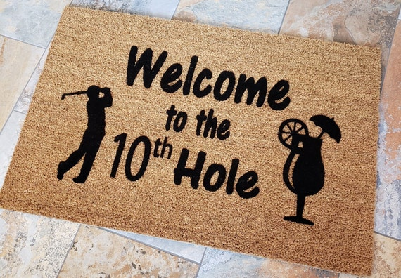 The 10th Hole Door Mat / Golf Doormat / Welcome Mat / Custom Door Mat / Gift for Golfers / Unique Gift Ideas / Gifts for Him / Gifts for Her
