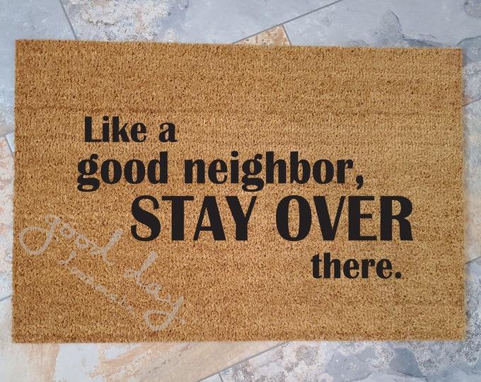 Like a Good Neighbor Doormat, Custom Doormat, Custom Welcome Mat, Personalized Doormat, COVID Home Decor, Unique Door Mats, Stay Healthy
