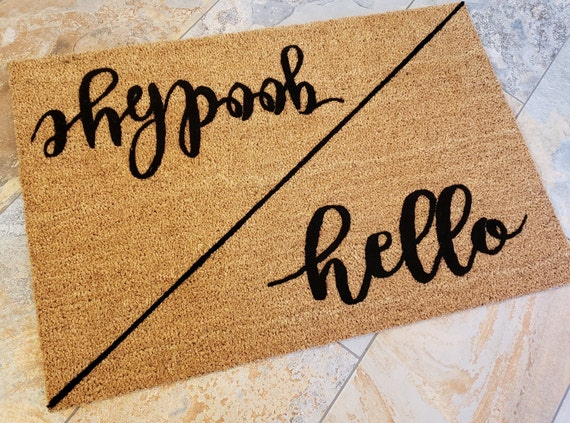 Hello Goodbye Door Mat - Gifts for Her -Gifts for Him - Gifts for Mom - Gifts for Aunts  - Unique Door Mat - Handmade Gifts - Client Gifts