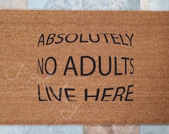 Absolutely No Adults Live Here Doormat and other Funny and Custom Doormats / Kid At Heart Doormat / Never Grow Up Welcome Mat / Door Mats
