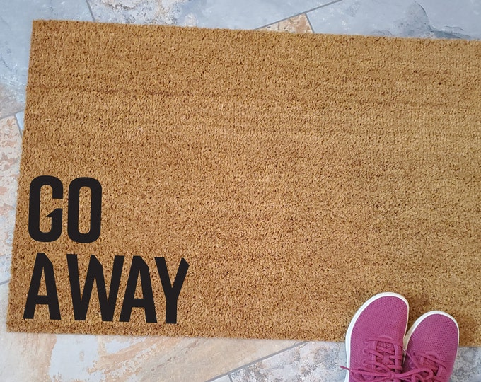 Go Away Doormat, Funny Door Mat, Creative Door Mats, Coir Doormat, Cool Door Mats, Doorstep Mats, Custom Doormats, Personalized Doormats