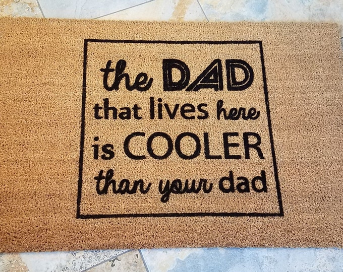 Cool Dad Doormat / Welcome Mat / Door Mat / Funny Doormat / Custom Doormat / Gift for Dad / Housewarming Gift / Fun Gift Idea / Gift for Him
