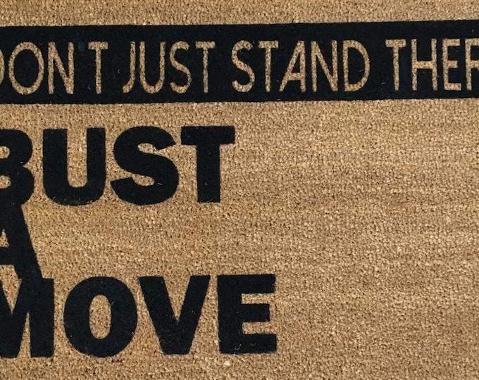 Don't Just Stand There, Bust A Move, Doormat, Custom Doormat, Welcome Mat, 1980s Gifts, Doormats, Cool Door Mats, Young MC, Hip Hop Doormat