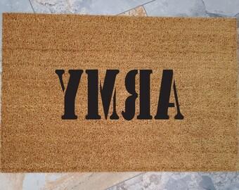 ARMY Doormat / Welcome Mat / YMRA Doormat /Custom Doormat / Personalized Doormat / Fun Doormat / Housewarming Gifts / Service Doormat
