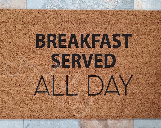 Breakfast Served All Day Doormat / Custom Doormats / Welcome Mat / Personalized Doormat / Unique Gift Ideas / Family Gift Ideas / Breakfast