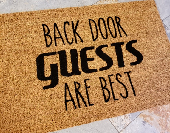 Back Door Guests Door Mat / Unique Door Mat / Custom Door Mat / Housewarming Gifts / Family Gift / Welcome Mat / Gift for Him / Gift for her