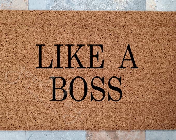 Like A Boss Doormat and Other Fun Custom Doormats,  Welcome Mat,  Coir Doormat,  Creative Door Mats, Doormat,  Housewarming Gift