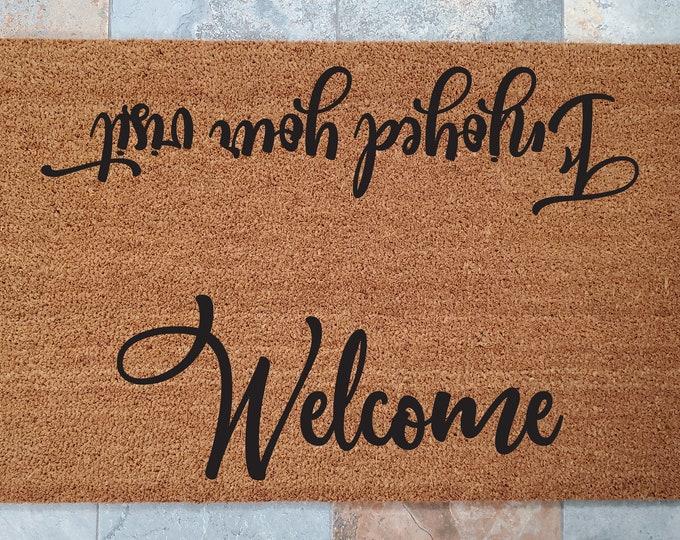 Welcome, Enjoyed Your Visit Door Mat / Visitor Door Mat / Welcome Mat / Custom Door Mat / Door Mat / Fun Home Decor / Unique Door Mat
