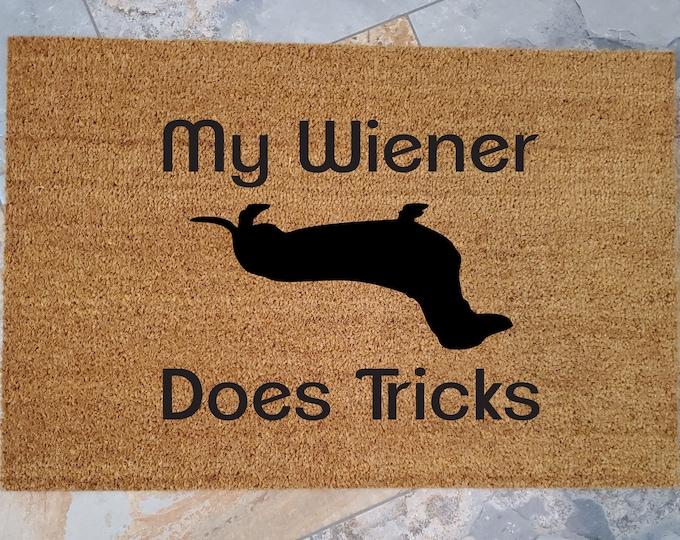 My Wiener Does Tricks Doormat and Many Other Funny Pet Doormats, Custom Welcome Mat, Unique Door Mats, Pet Lover Doormat, Dachshund, Funny