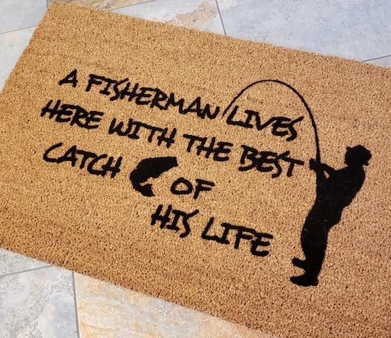 A Fisherman Lives Here / Welcome Mat / Custom Mat / Cute Doormat / Gifts for Him / Housewarming Gift / Fishing Doormat / Gifts for Boyfriend