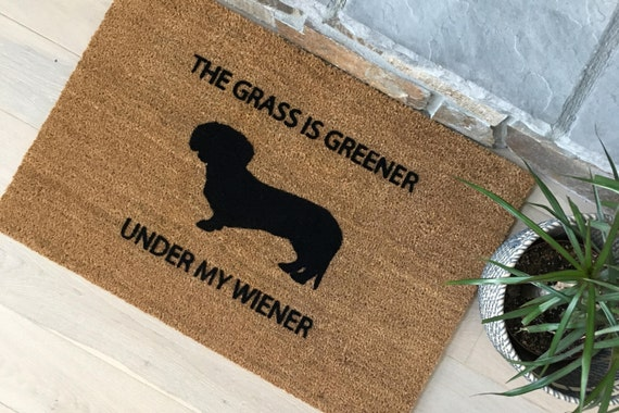 Funny Doormat / Welcome Mat / Dachshund Doormat / Handmade / Wiener Dog Gift Ideas / The Grass is Greener Under My Wiener / Door Mats