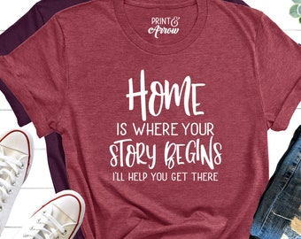 059086999 Home Is Where Your Story Begins Shirt, #Realtor Shirt, Realtor Gift, Realtor  Shirt, Home Sweet Home, Real Estate, Gift for Real Estate Agent
