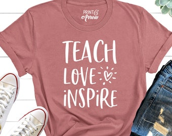 512c80aeb Teach Love Inspire Shirt, Teacher Gift, Teacher Shirt, Elementary School  Teacher Shirt, Preschool Teacher, Teaching is a Work of Heart