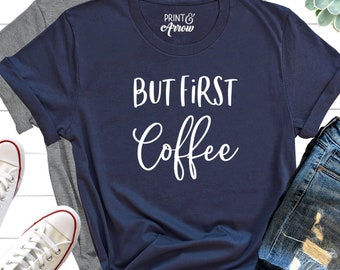 985b6f1bc But First Coffee Shirt, Coffee Lovers Shirt, Coffee Shirt Women's, Funny Coffee  Shirt, Coffee Before Talkie, Coffee TShirt, Gift for Friend