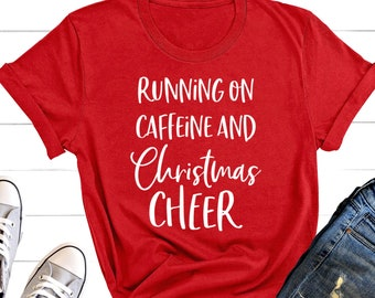 d0f5283bb0b056 Running on Caffeine And Christmas Cheer Shirt, Funny Christmas Shirt,  Christmas Shirt for Women, Happy Holla Days, Tee, Merry and Bright