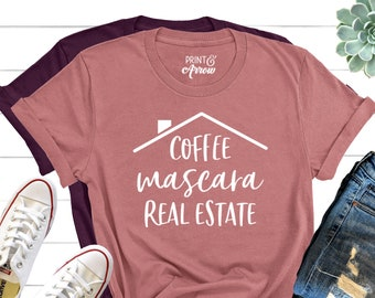 0b781736d Coffee Mascara Real Estate, Realtor Shirt, Real Estate Is My Hustle, Realtor  Gift, Making Dreams Come True, Gift for Real Estate Agent