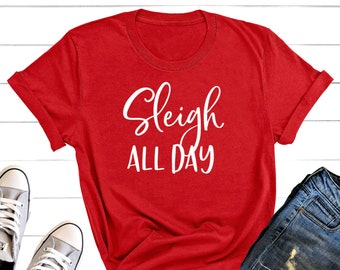 3308f54deb Sleigh All Day Shirt, Funny Christmas Shirt, Santa Shirt, Christmas Shirt  for Women, Sleigh Hair Don't Care, Holiday Shirt, Slay All Day