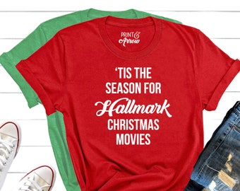 71955391fac7 Tis the Season for Hallmark Christmas Movies Shirt, Christmas Shirt, Funny Christmas  Shirt, Hallmark Movies Shirt, Christmas Movies Shirt