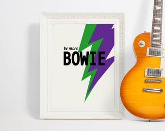 BE MORE BOWIE - Art Print | Contemporary Art Print | Wall Art | Bowie Print | David Bowie | Typography Print | Music Print | Fun Prints