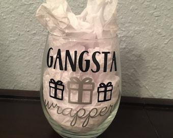 Gangsta Wrapper - 15 oz wine glass