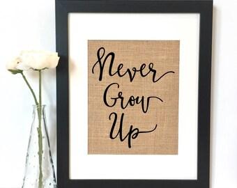 Never Grow Up Burlap Print // Rustic Home Decor // Boys Room Decor // Peter Pan // Peter Pan Quote // Kids Room Decor // Nursery