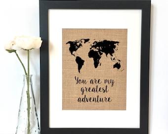 You are my greatest adventure World Map Burlap Print // Nursery // Nursery Decor // Boys Room Decor // Kids Room Decor //Baby Gift