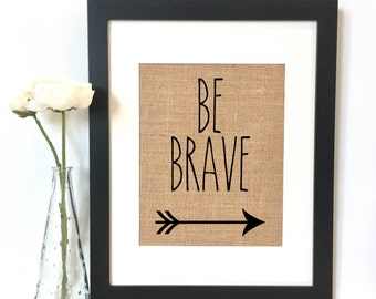 Be Brave Burlap Print // Rustic Home Decor // Boys Room Decor