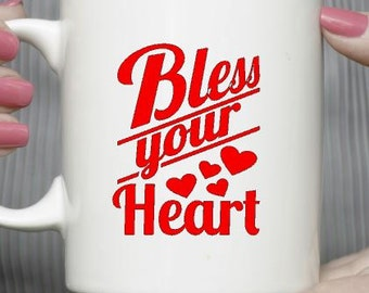 Coffee mug-tea cup-custom gift cup-christmas gift-wedding gift-gift for friends-bless your heart mug