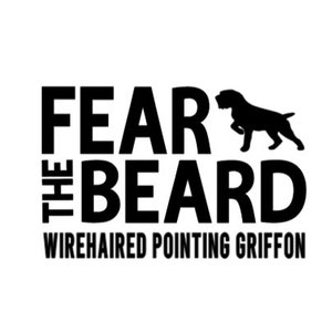 Vinyl Decal Sticker Wirehaired Pointing Griffon FEAR THE BEARD