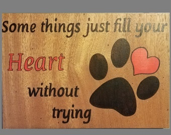Some Things Just Fill Your Heart Without Trying Wood Burned Sign