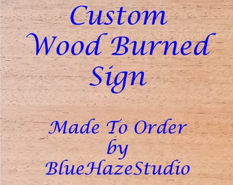 Custom Wood Burned Sign