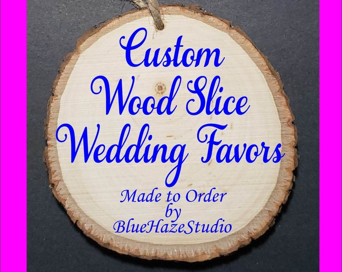 Featured listing image: Custom Burned Wood Slice Ornament Wedding Favors
