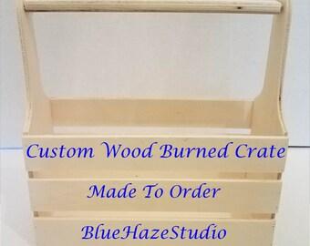 Custom Wood Burned Crate