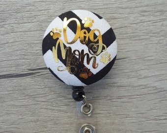 Dog Mom Badge Reel, Nurse Badge, Nurse RN Teacher, Fabric Badge Clip / Alligator, ID Name Badge Holder,Belt Clip Retractable
