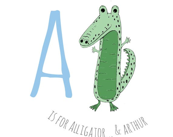 A is for Alligator...