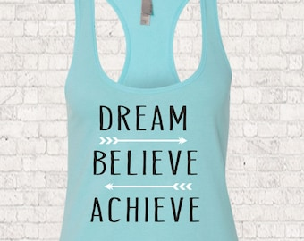 Dream, Believe, Achieve - Inspirational Tank- Tank top