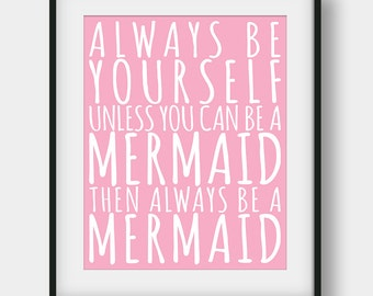 60 OFF Always Be Yourself Unless You Can A Mermaid Print Girls Room Decor Nursery Quote Scandinavian Pink Wall