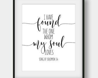 60% OFF I Have Found The One Whom My Soul Loves, Song Of Solomon 3:4, Scripture Print, Bible Verse Print, Christian Printable Art, Nursery
